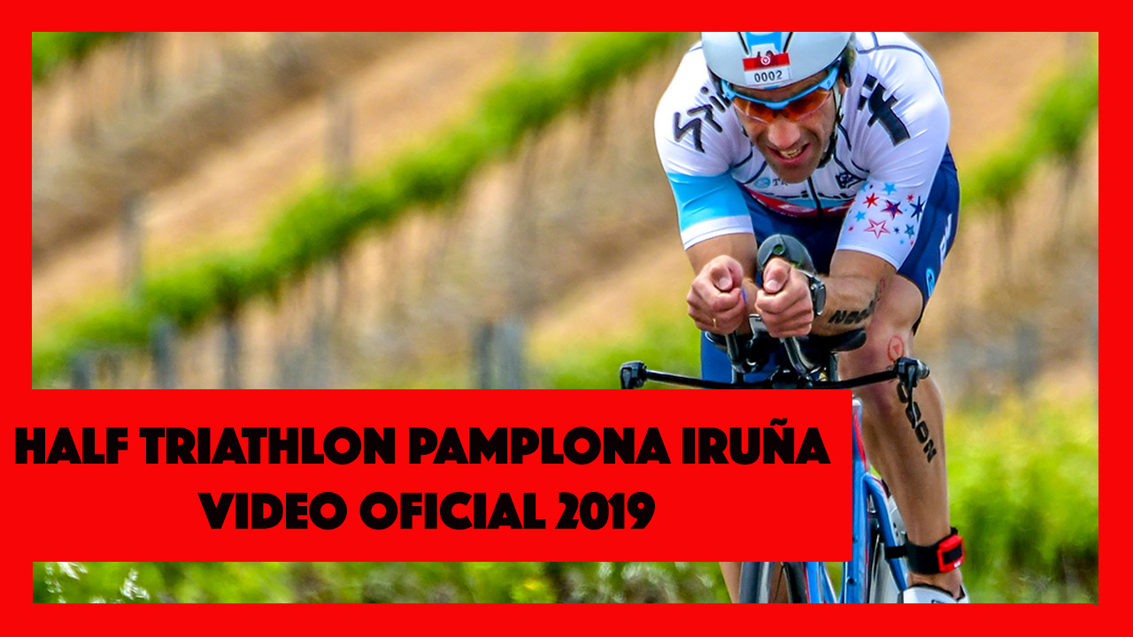 Video Oficial HALF TRIATHLON PAMPLONA IRUÑA 2019